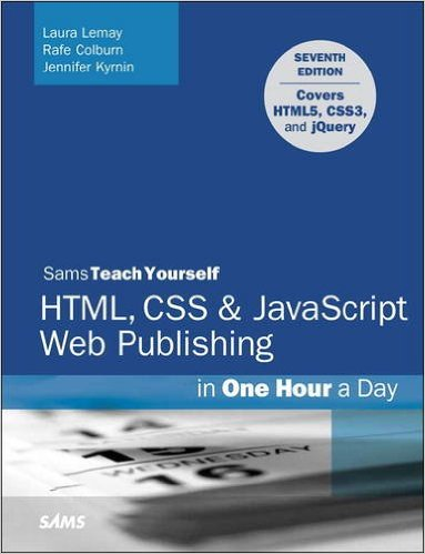 HTML, CSS & JavaScript Web Publishing in One Hour a Day